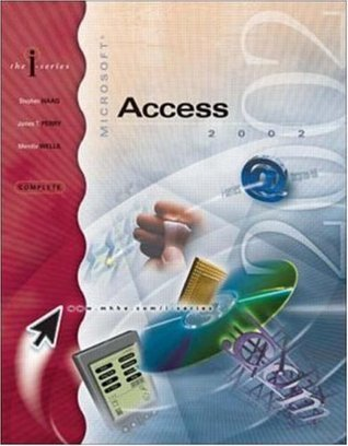 I-Series: MS Access 2002, Complete  by  Stephen Haag