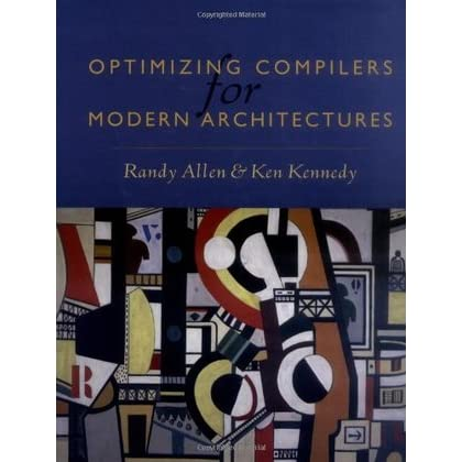 Optimizing Compilers for Modern Architectures: A Dependence-based Approach - Randy Allen, Ken Kennedy