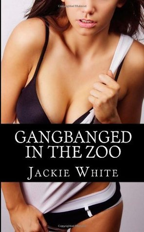 Gangbanged in the Zoo Jackie White