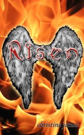 The Chosen Series: Risen (#2)  by  Christine James