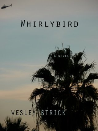 Whirlybird  by  Wesley Strick