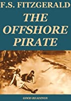 The Offshore Pirate (Annotated)