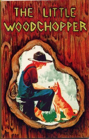The Little Woodchopper  by  Anonymous