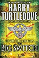 The Big Switch (The War That Came Early, #3)