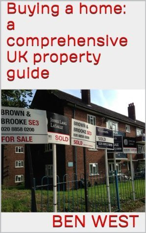 Buying a home: a comprehensive UK property guide Ben West