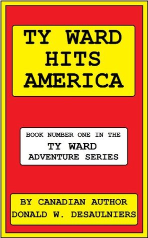 TY WARD HITS AMERICA  by  Donald W. Desaulniers