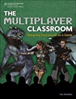 The Multiplayer Classroom: Designing Coursework as a Game, 1st Edition