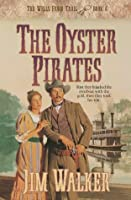 Oyster Pirates, The (Wells Fargo Trail Book #6): Book 6