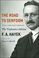 The Road to Serfdom / Text and Documents, The Definitive Edition