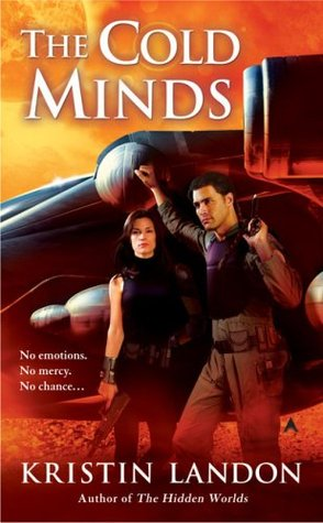 The Cold Minds (The Hidden Worlds #2)  by  Kristin Landon