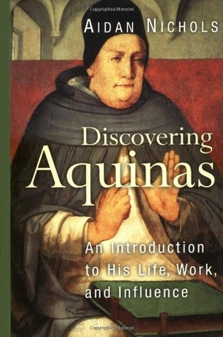 Discovering Aquinas: An Introduction to His Life, Work, and Influence  by  Aidan Nichols