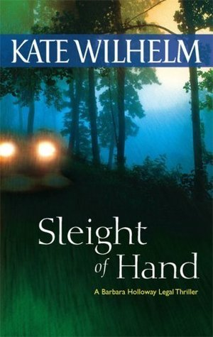 Sleight of Hand (A Barbara Holloway Novel)  by  Kate Wilhelm