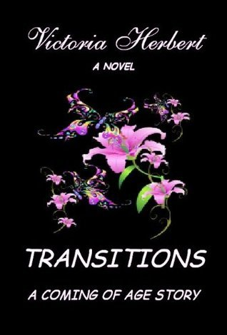 TRANSITIONS A COMING OF AGE STORY Victoria Herbert