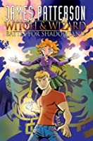 James Patterson's Witch and Wizard: Battle for Shadowland