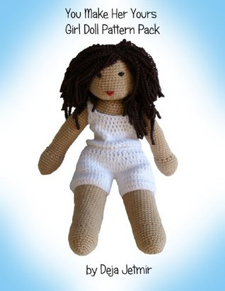 You Make Her Yours Girl Doll Pattern Pack  by  Deja Jetmir
