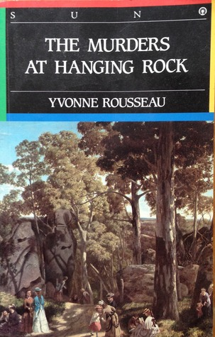 The Murders At Hanging Rock  by  Yvonne Rousseau