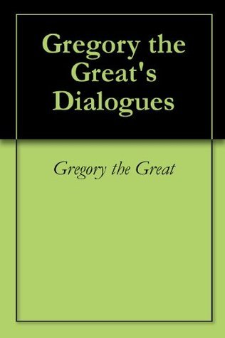 Gregory the Greats Dialogues  by  Gregory the Great