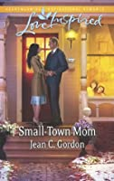 Small-Town Mom (Love Inspired)