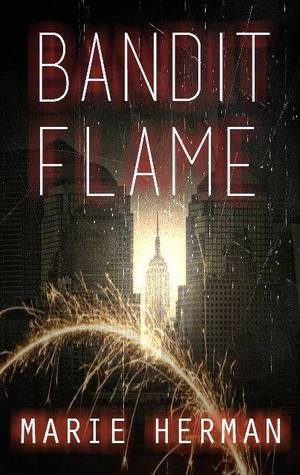 Bandit Flame (The Bandit Trilogy, #1) Marie Herman