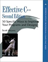 Effective C++: 50 Specific Ways to Improve Your Programs and Design (Addison-Wesley Professional Computing)