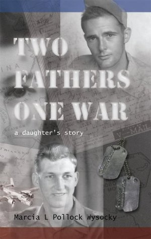Two Fathers One War  by  Marcia L Pollock Wysocky