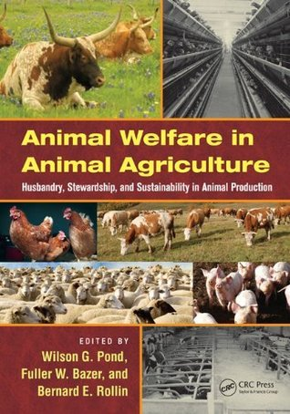 Animal Welfare in Animal Agriculture: Husbandry, Stewardship, and Sustainability in Animal Production Pond