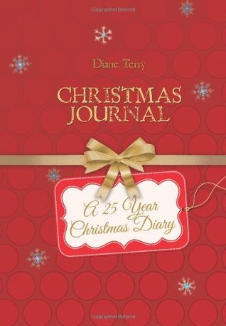 Christmas Journal: A 25 Year Christmas Diary  by  Diane Terry