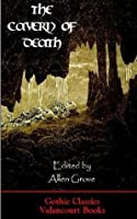 The Cavern of Death (Gothic Classics) (Valancourt e-Books)
