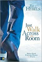 Just Walk Across the Room Publisher: Zondervan