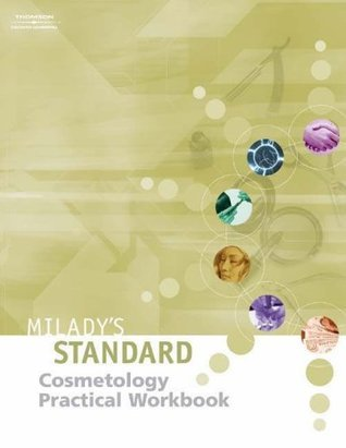 Miladys Standard Text of Cosmetology - Practical Workbook  by  Jack Chaplin