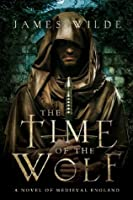 The Time of the Wolf: A Novel of Medieval England (Hereward #1)