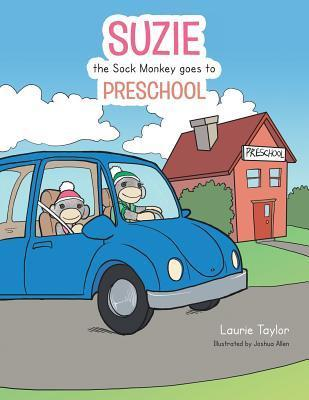 Suzie the Sock Monkey Goes to Preschool  by  Laurie  Taylor