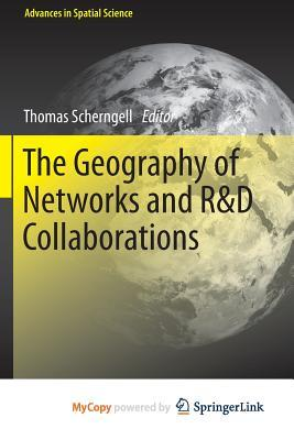 The Geography of Networks and R&d Collaborations Thomas Scherngell
