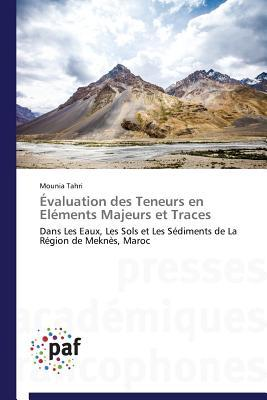 Evaluation Des Teneurs En Elements Majeurs Et Traces  by  Tahri Mounia