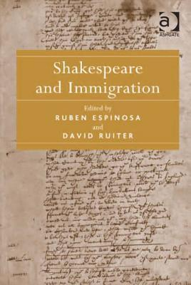 Shakespeare and Immigration  by  Ruben Espinosa