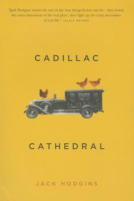 Cadillac Cathedral  by  Jack Hodgins