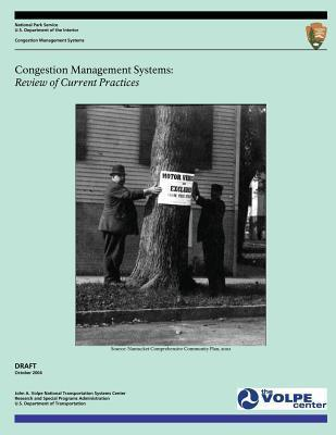 Congestion Management Systems: Review of Current Practices-Draft  by  U.S. National Park Service
