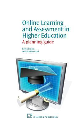 Online Learning and Assessment in Higher Education: A planning guide Robyn Benson