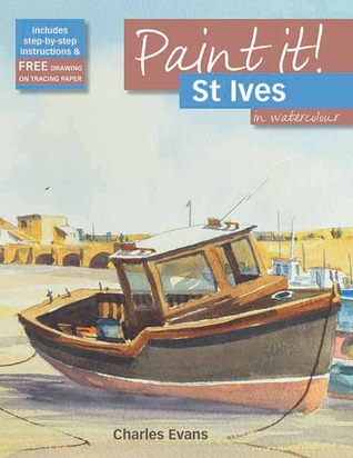 St Ives in Watercolour  by  Charles Evans
