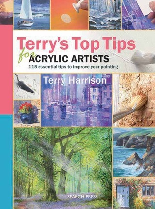 Terrys Top Tips for Acrylic Artists  by  Terry Harrison