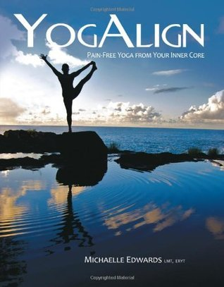 YogAlign, Pain-free Yoga from Your Inner Core (Book with DVD)  by  Michaelle Z. Edwards