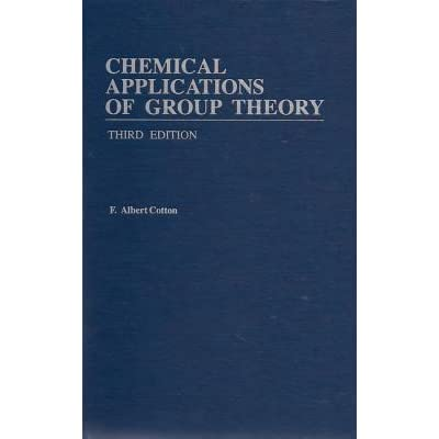 Chemical Applications of Group Theory - F. Albert Cotton