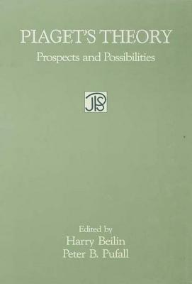 Piagets Theory: Prospects and Possibilities  by  Harry Beilin