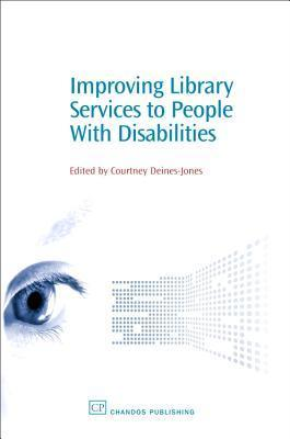 Improving Library Services to People with Disabilities Courtney Deines-Jones