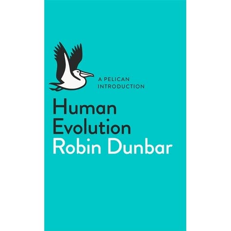 Human Evolution: A Pelican Introduction (Pelican Books) - Robin Dunbar