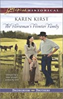 The Horseman's Frontier Family (Bridegroom Brothers, #2)