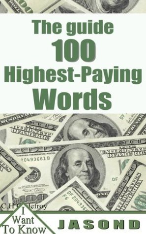 The guide 100 highest-paying words (I Want To know) Christian Godefroy