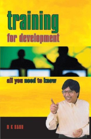 Training for Development: all you need to know  by  RK Sahu