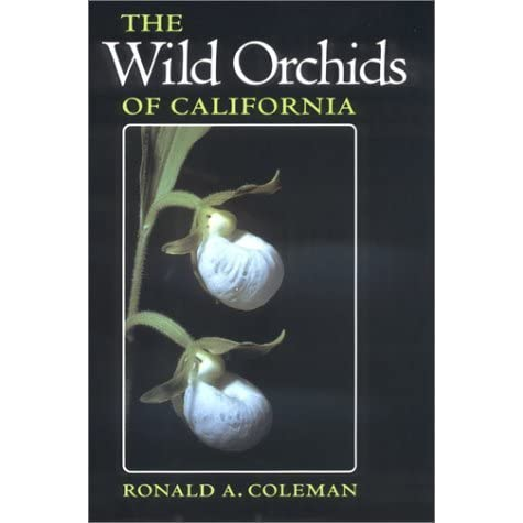 Wild Orchids of California - Ronald A. Coleman