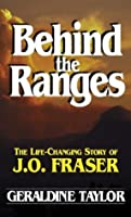 Behind the Ranges: The Life Changing Story of J.O. Fraser